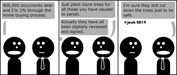 Guy: 900,000 documents later and I'm 1% through the home buying process.