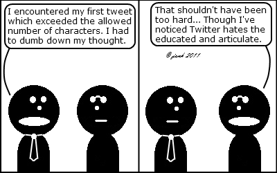 Tie: I encountered my first tweet which exceeded the allowed number of characters. I had to dumb down my thought.