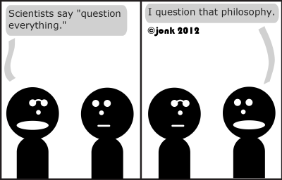 Nerd: Scientists say 'question everything.'